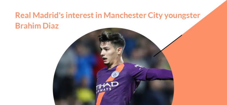 Real Madrid on Manchester City Brahim Diaz